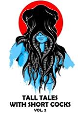 Tall Tales with Short Cocks Vol. 2: A Bizarro Press Anthology (Volume 2) Paperback