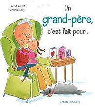 Un grand-père, c'est fait pour... par Harriet Ziefert