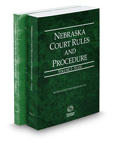 nebraska-court-rules-and-procedure-state-and-federal-2017-ed-vols-i-ii-nebraska-court-rules