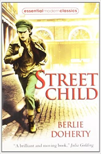 Street Child (Essential Modern Classics) by Berlie Doherty (2009-01-08):  Amazon.co.uk: Books