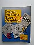 Desktop Publishing - Type and Graphics, Deke McClelland and Craig Danuloff, 0156252988