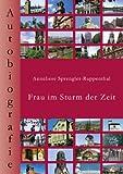 Frau im Sturm der Zeit, Anneliese Sprengler-Ruppenthal, 383343810X