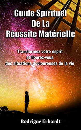 Guide Spirituel De La Reussite Materielle Transformez Votre