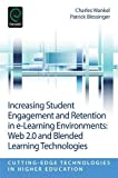 img - for Increasing Student Engagement and Retention in e-Learning Environments: Web 2.0 and Blended Learning Technologies (Cutting-Edge Technologies in Higher Education) book / textbook / text book