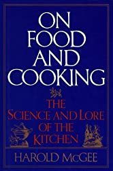 On Food and Cooking: The Science and Lore of the Kitchen by Harold McGee (1984-11-01)