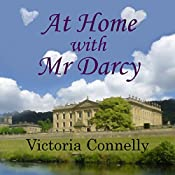 At Home with Mr. Darcy: Austen Addicts, Book 6 | Victoria Connelly