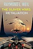 The Slaver Wars: Retaliation, Raymond Weil, 1499732252