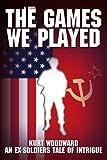 The Games We Played, Kurt Woodward, 0595414281