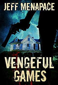 Vengeful Games - A Dark Psychological Thriller (Bad Games Series Book 2) by [Menapace, Jeff]