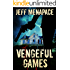 Vengeful Games - A Dark Psychological Thriller (Bad Games Series Book 2)