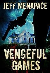 Vengeful Games - A Dark Psychological Thriller (Bad Games Series Book 2)