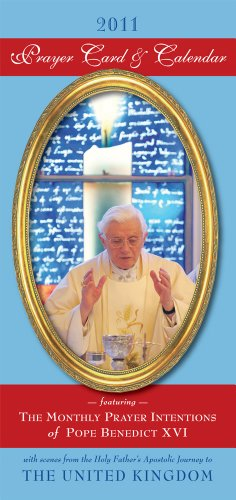 (2011 Prayer Card & Calendar featuring the Monthly Prayer Intentions of Pope Benedict XVI, with scenes from the Holy Father's apostolic journey to the United Kingdom [2-pack])