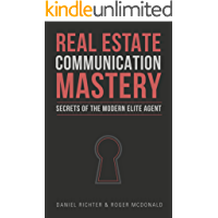 Real Estate Communication Mastery: Secrets of the Modern Elite Agent