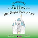 The Adventures of the Rabbits in the Magic Kingdom: The Animals Adventures in Walt Disney World | Austin Reich