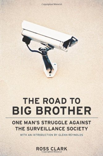 The Road to Big Big Brother: One Man's Struggle against the Surveillance Society