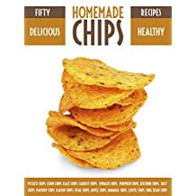 Homemade Chips: 50 Healthy & Delicious Chips Recipes (Recipe Top 50's Book 37)
