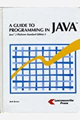 A Guide to Programming in Java: Java 2 Platform Standard Edition 5 Hardcover