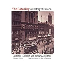 The Gate City: A History of Omaha (Enlarged Edition)