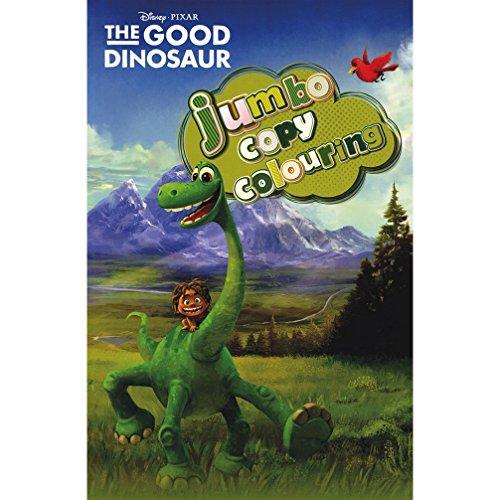 DISNEY PIXAR THE GOOD DINOSAUR JUMBO COPY COLOURING-9781474894845 [Paperback] Books Wagon