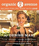 Unti Organic Avenue Cookbook, Denise Mari, 0062202219