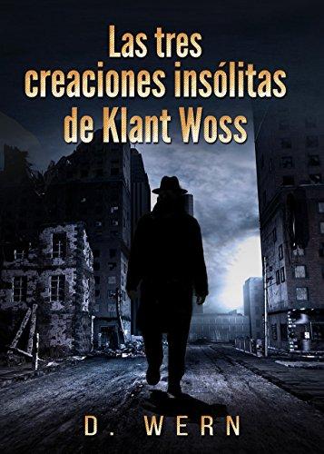 Las tres creaciones insólitas de Klant Woss de D. Wern