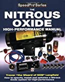 The Nitrous Oxide High-Performance Manual: How to Specify, Install and Optimize a Nitrous Oxide System for High-Performance