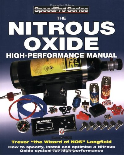 The Nitrous Oxide High-Performance Manual: How to Specify, Install and Optimize a Nitrous Oxide System for - Oxide Nitrous Handbook Performance
