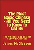 The Most Basic Chinese - All You Need to Know to Get (Most Basic Languages)