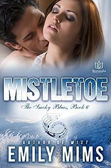 Mistletoe (Smoky Blues Book 6) by [Mims, Emily]