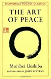 img - for The Art of Peace: Teachings of the Founder of Aikido book / textbook / text book