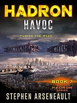 HADRON Havoc: (Book 7) by [Arseneault, Stephen]