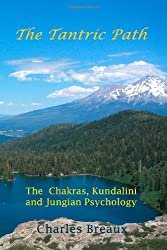 The Tantric Path: The Chakras, Kundalini, and Jungian Psychology