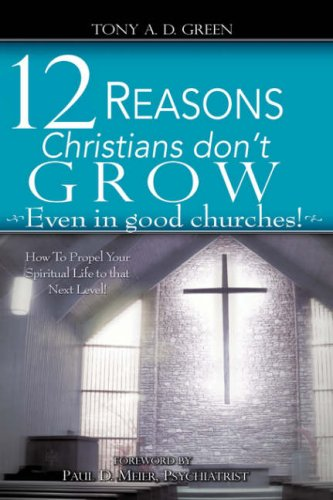 Download Twelve Reasons Christians don't grow...Even in good churches! ebook