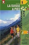 La Suisse à pied : Tome 3, Chemin panorama alpin