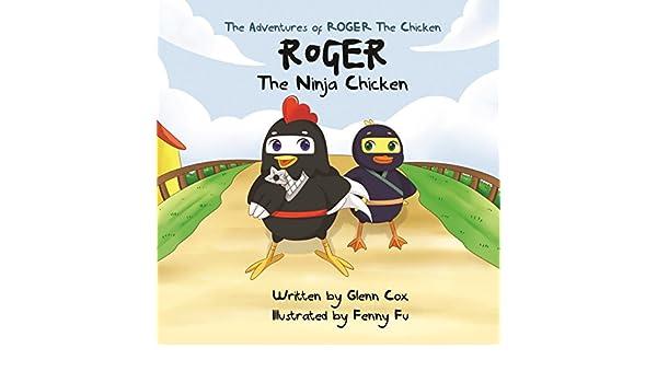 Roger the Ninja Chicken (The Adventures of Roger the Chicken ...