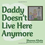 Daddy Doesn't Live Here Anymore, Shanna Klutts, 1438998678