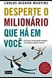 Desperte o milionário que há em você (Portuguese Edition)