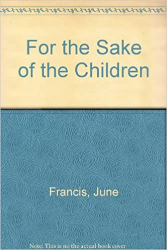 Pdf ebook lataukset ilmaiseksi For the Sake of the Children by June Francis PDF iBook