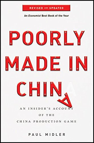 Poorly Made in China: An Insider's Account of the China Production Game (Finance In China Global)
