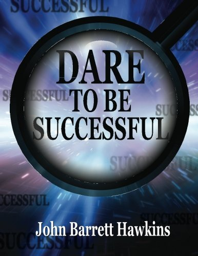 Read Online Dare to Be Successful: A Parable to Find Meaning in Life, Build Self-Confidence, Overcome Low Self-Esteem, and Land Your Dream Job pdf epub