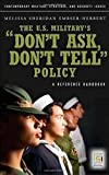 "The U. S. Military's ""Don't Ask, Don't Tell"" Policy, Melissa Sheridan Embser-Herbert, 0275991911"