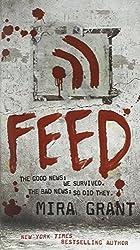Feed (Newsflesh, Book 1) by Grant, Mira (2010) Mass Market Paperback