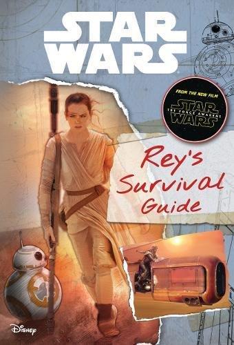 Star Wars the Force Awakens Rey's Survival Guide (Journey to Star Wars: The Force Awakens) PDF