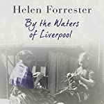 By the Waters ofLiverpool | Helen Forrester