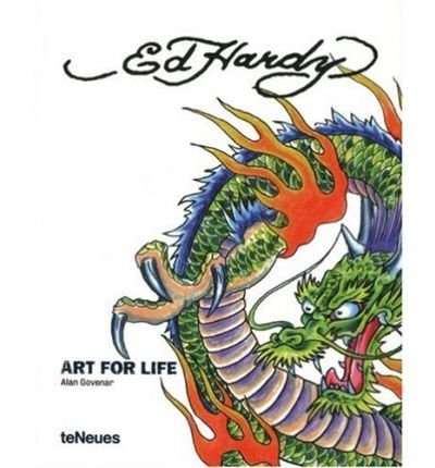 Read Online Ed Hardy: Art for Life (Hardback)(English / German / French) - Common pdf