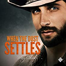 When the Dust Settles: Timing, Book 3 | Livre audio Auteur(s) : Mary Calmes Narrateur(s) : Sean Crisden