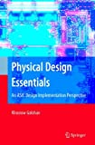 img - for Physical Design Essentials: An ASIC Design Implementation Perspective book / textbook / text book