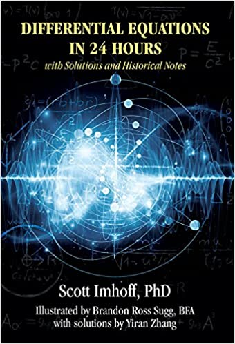 Differential equations in 24 hours with solutions and historical differential equations in 24 hours with solutions and historical notes scott imhoff phd brandon ross sugg bfa yiran zhang 9781478765226 amazon fandeluxe Image collections