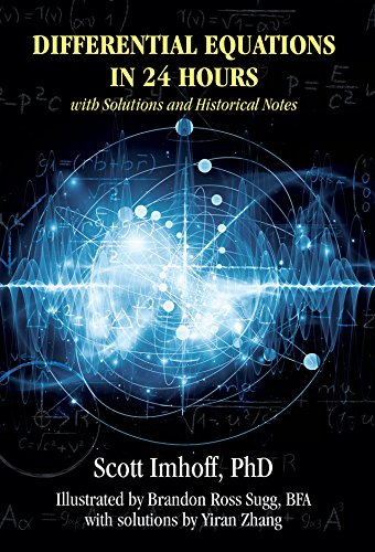 Differential equations in 24 hours with solutions and historical differential equations in 24 hours with solutions and historical notes scott imhoff phd brandon ross sugg bfa yiran zhang 9781478765226 amazon fandeluxe Images