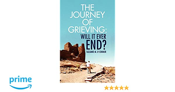 The Journey of Grieving:Will It Ever End?